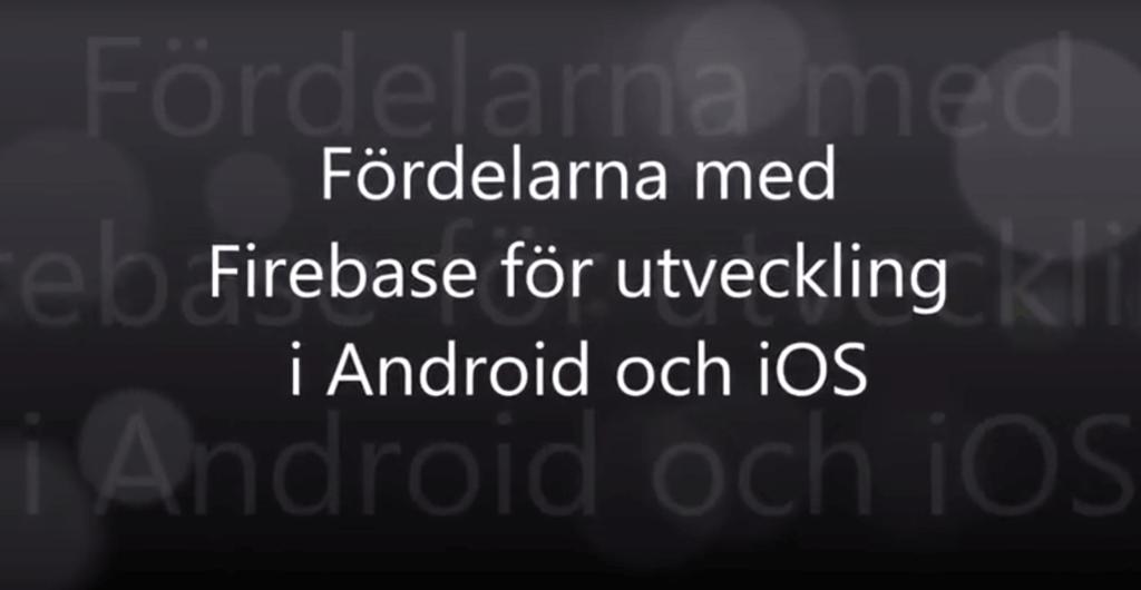Firebase fördelar för android- och iOS-utvecklare